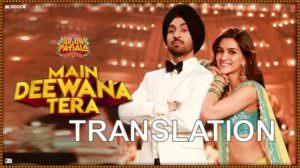 "Main Deewana Tera Lyrics (with English Translation) | (From ""Arjun Patiala"")"