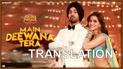 Guru Randhawa Main Deewana Tera translation