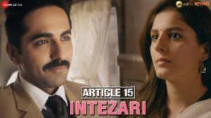 Intezari Lyrics – Article 15 | Armaan Malik | Ayushmann Khurrana