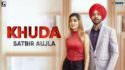 Khuda song Satbir Aujla (Official Song)