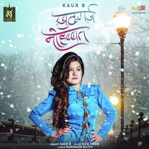 Khudgarz Mohabbat lyrics by Kaur B