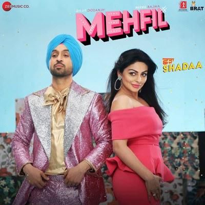 MEHFIL song lyrics SHADAA Diljit Dosanjh