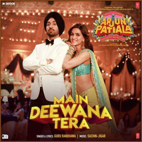 Main Deewana Tera song lyrics (From Arjun Patiala) guru randhawa