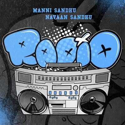 Radio lyrics (by Manni Sandhu & Navaan Sandhu)