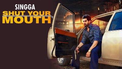 Shut Your Mouth Singga ft. The Kidd lyrics Latest Punjabi Songs 2019(1)