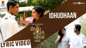 Idhudhaan Song Lyrics – Sivappu Manjal Pachai