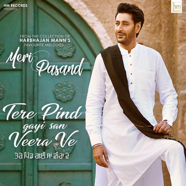 Tere Pind Gayi San Veera Ve - Harbhajan Mann lyrics