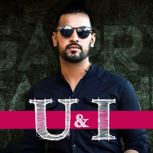 U & I lyrics Garry Sandhu Rav Hanjra Snappy Laiye Je Yaarian