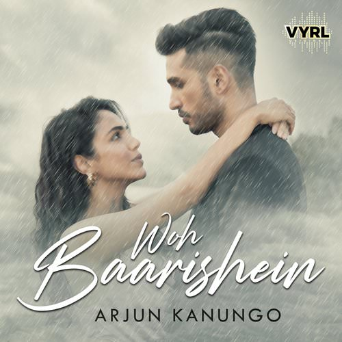 Woh Baarishein lyrics by Arjun Kanungo