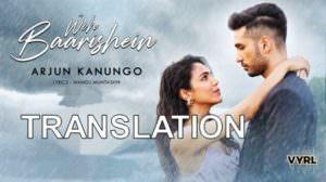 Arjun Kanungo – Woh Baarishein Song Lyrics (with Translation)