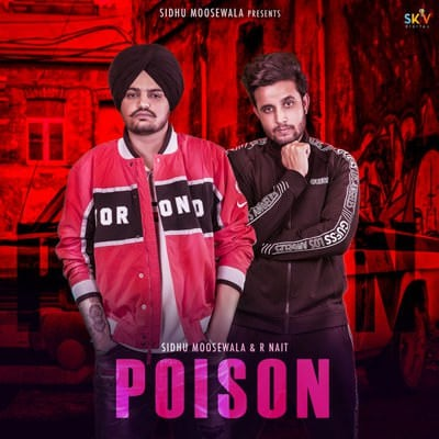 r nait poison song sidhu moose wala lyrics