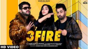 3 Fire Song Lyrics – Sharry Mann Ft. Mista Baaz