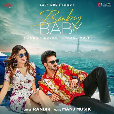 Baby Baby (feat. Manj Musik) - Mankirt Aulakh lyrics