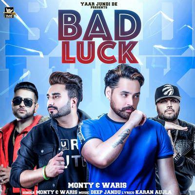 Bad Luck - Monty,Waris lyrics