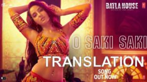 "O Saki Saki Lyrics Translation (From ""Batla House"") 