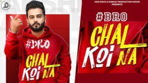 Bro Chal Koi Na Lyrics – Lakshh