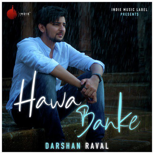 Hawa Banke hindi lyricsby Darshan Raval