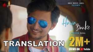 Hawa Banke Lyrics (with Meaning) | Darshan Raval