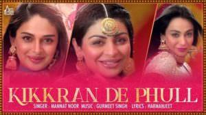Kikkaran De Phull Lyrics – Munda Hi Chahida   Mannat Noor