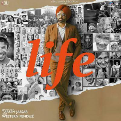 Life lyrics by Tarsem Jassar