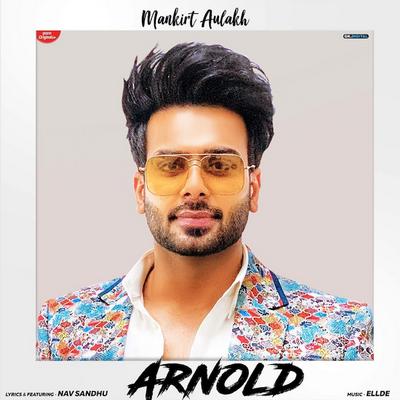 Mankirt Aulakh new Arnold song lyrics