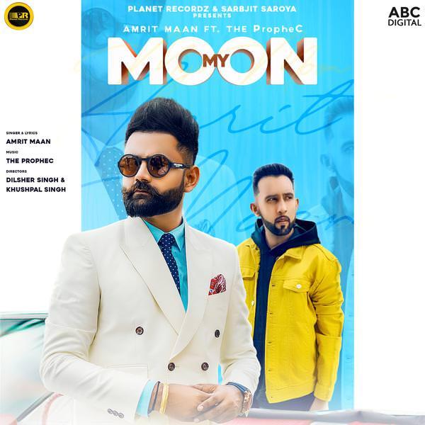 My Moon lyrics Ft The PropheC - Amrit Maan