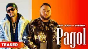 Pagol Lyrics – Deep Jandu Ft. Bohemia | Punjabi Song
