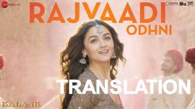 Rajvaadi Odhni - Kalank lyrics translatoin