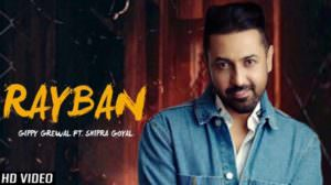 Ray Ban Lyrics – Gippy Grewal Ft. Shipra Goyal