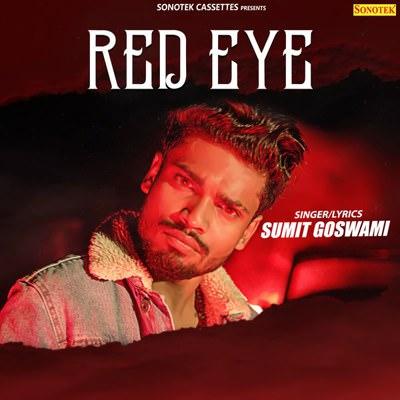 Red Eye - Single (by Sumit Goswami) lyrics
