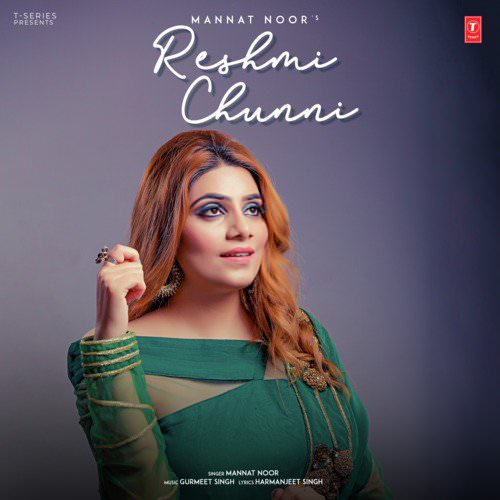Reshmi Chunni lyrics by Mannat Noor, Gurmeet Singh