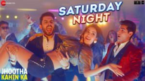 "Saturday Night  Lyrics – Hindi Song | (From ""Jhootha Kahin Ka"")"