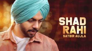 Shad Rahi Lyrics – Satbir Aujla | Tanya