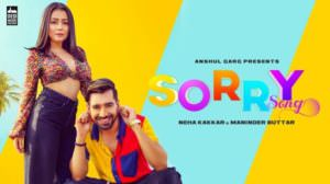Sorry Song Lyrics – Neha Kakkar & Maninder Buttar
