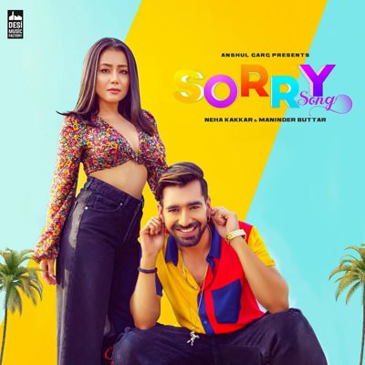 Sorry Song lyrics Neha Kakkar & Maninder Buttar