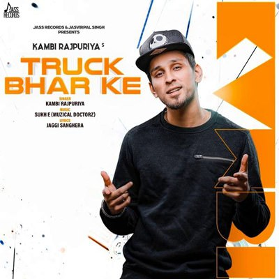 Truck Bhar Ke Ft. Sukh E Muzical Doctorz Kambi Rajpuria lyrics