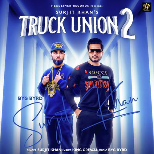 Truck Union 2 lyrics by Surjit Khan