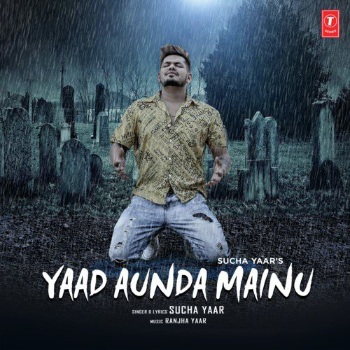 Yaad Aunda Mainu lyrics by Sucha Yaar, Ranjha Yaar