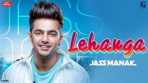 Lehanga Lyrics – Jass Manak | Mainu Lehenga Laide