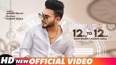 12 PM to 12 AM Lyrics – Khan Bhaini Ft. Karan Aujla