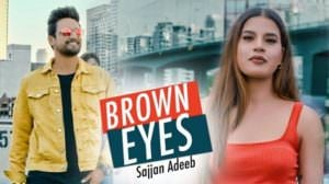 Brown Eyes Lyrics – Sajjan Adeeb | Punjabi Song