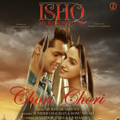 Chori Chori (Ishq My Religion) Sunidhi Chauhan & Sonu Nigam lyrics