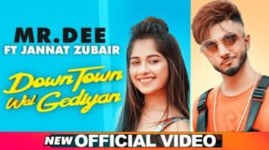 Downtown Wal Gediyan Lyrics – Mr.Dee Ft. Jannat Zubair |