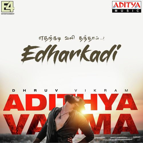 Edharkadi lyrics Adithya Varma by Dhruv Vikram