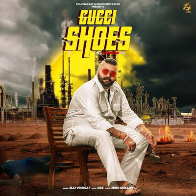GUCCI SHOE song lyrics ELLY MANGAT