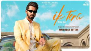 Ik Tera Lyrics – Maninder Buttar Ft. MixSingh