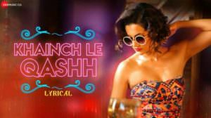 Khainch Le Qash Lyrics | Tadka | Raftaar, Shivi