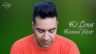 Ki Lena by Kamal Heer lyrics