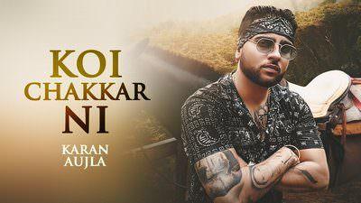 Koi Chakkar Nai Lyrics – Karan Aujla | Deep Jandu | Latest Song