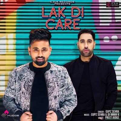 Lak Di Care Ft. DJ Aman K Gupz Sehra lyrics